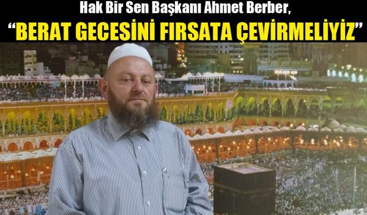 Başkan Berber,Berat Gecesini Fırsata Çevirmeliyiz